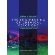 The Engineering of Chemical Reactions by Larry Schmidt