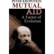 Mutual Aid by Peter Kropotkin