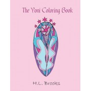 The Yoni Coloring Book: For Your Inner and Outer Goddess