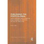 Publishing the Postcolonial by Gail Low
