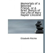 Memorials of a Beloved Friend, or a Brief Sketch of the Life of Mary Napier Lincolne by Elizabeth Ritchie