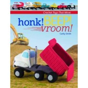 Honk! Beep! Vroom! by Cathy Smith