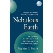 A History of Modern Planetary Physics: The Origin of the Solar System and the Core of the Earth from LaPlace to Jeffreys v.1 by Stephen G. Brush