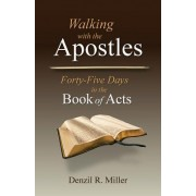 Walking with the Apostles: Forth-Five Days in the Book of Acts