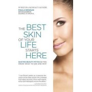 The Best Skin of Your Life Starts Here by Paula Begoun