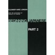 Beginning Japanese: Part 2 by Eleanor Harz Jorden