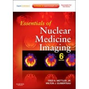 Essentials of Nuclear Medicine Imaging by Jr. Fred A. Mettler