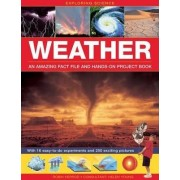 Exploring Science: Weather an Amazing Fact File and Hands-on Project Book by Robin Kerrod