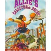 Allie's Basketball Dream by Barbara E Barber