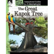 The Great Kapok Tree: An Instructional Guide for Literature by Brenda Van Dixhorn