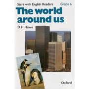 Start with English Readers: Grade 6: The World Around Us by D. H. Howe