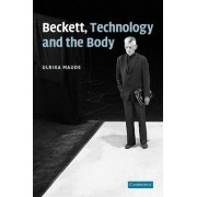 Beckett, Technology and the Body by Ulrika Maude