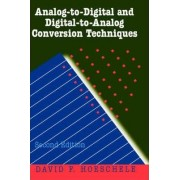 Analog-to-digital and Digital-to-analog Conversion Techniques by D.F. Hoeschele