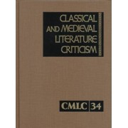 Classical and Medieval Literature Criticism: Vol 34 by Gale Group