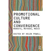 Promotional Culture and Convergence by Helen Powell
