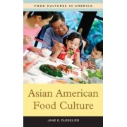 Asian American Food Culture by Alice L. McLean