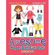 Awesome Paper Doll Cut Outs Activity Book - Activities Books for Kids by Activibooks For Kids