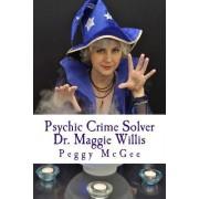 Psychic Crime Solver - Dr. Maggie Willis