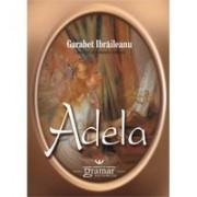 Adela - Garabet. Ibraileanu - Gramar.