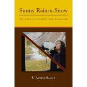 Sunny Rain-N-Snow: An Olio of Poetry for Pleasure