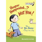 Hooper Humperdink...? Not Him! by Dr Seuss