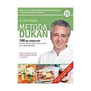 Metoda Dukan. 700 de retete noi pentru a ajunge la greutatea corecta si a o pastra definitiv. Vol 15
