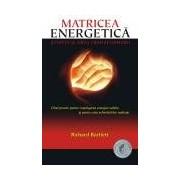 Matricea Energetică. Ştiinţa şi arta transformării.