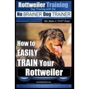 Rottweiler Training, Dog Training with the No Brainer Dog Trainer We Make It That Easy! by MR Paps Allen Peach