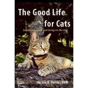 The Good Life for Cats: Health, Happiness, and Living on the Edge