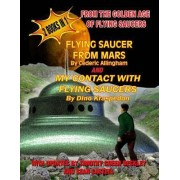 Flying Saucer from Mars and My Contact with Flying Saucers by Cederich Allingham