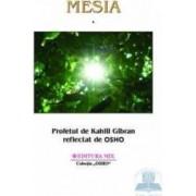 Mesia vol. 1 - Profetul de Kahlil Gibran reflectat de Osho
