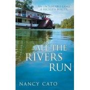 All the Rivers Run by Nancy Cato