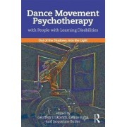 Dance Movement Psychotherapy with People with Learning Disabilities by Celine Butte