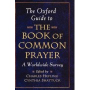 The Oxford Guide to the Book of Common Prayer by Charles Hefling