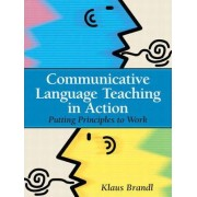 Communicative Language Teaching in Action by Klaus Brandl