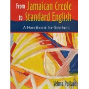 From Jamaican Creole to Standard English by Dr Velma Pollard