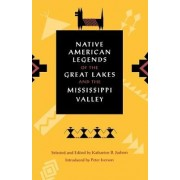 Native American Legends of the Great Lakes and the Mississippi Valley by Katharine Berry Judson