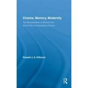 Cinema, Memory, Modernity by Russell J. A. Kilbourn