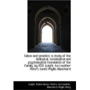Taboo and Genetics; A Study of the Biological, Sociological and Psychological Foundation of the Fami by Knight Melvin Moses