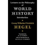 Lectures on the Philosophy of World History by Georg Wilhelm Friedrich Hegel