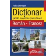 Dictionar juridic economic si de afaceri roman-francez - Raluca Fenesan