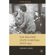 The Welfare State in Britain Since 1945 2004 by Rodney Lowe