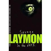 The Richard Laymon Collection: Savage & in the Dark v. 10 by Richard Laymon