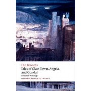 Tales of Glass Town, Angria, and Gondal by Christine Alexander