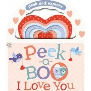 Little Learners Peek-a-Boo I Love You by Parragon Books Ltd