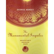 The Monumental Impulse by George L. Hersey