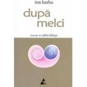 Dupa Melci - Ion Barbu