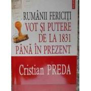 Rumanii Fericiti Votsi Putere De La 1831 Pana In Prezent - Cristian Preda