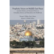 Prophetic Voices on Middle East Peace: A Jewish, Christian, and Humanist Primer on Colonialism, Zionism & Nationalism in the Middle East