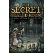 Secret of the Sealed Room by Bailey MacDonald